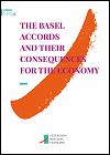 The Basel Accords and their Consequences for the Economy